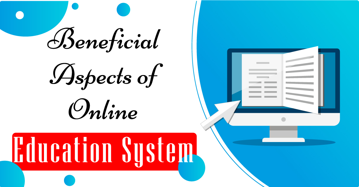 Beneficial aspects of online education system