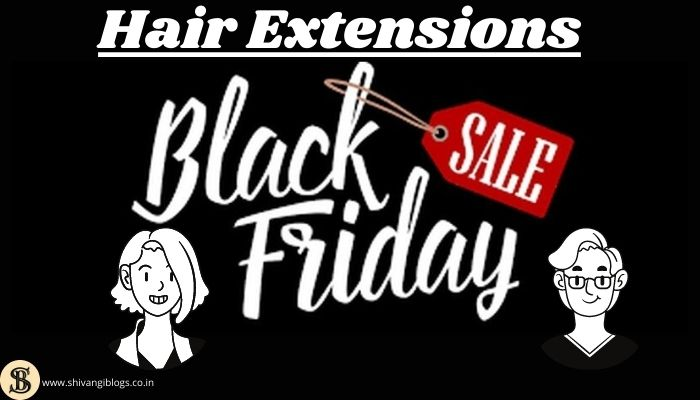black-friday-sale-for-hair-extentsions