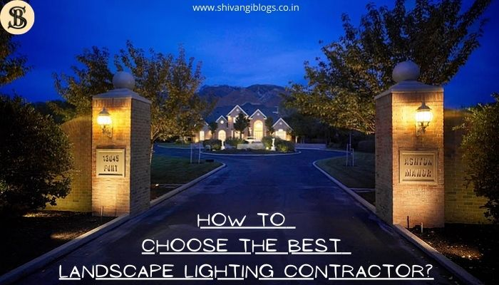 how-to-choose-best-landscape-lighting-contractor