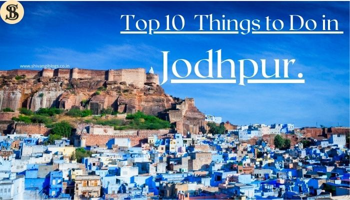 top-10-things-to-do-in-jodhpur