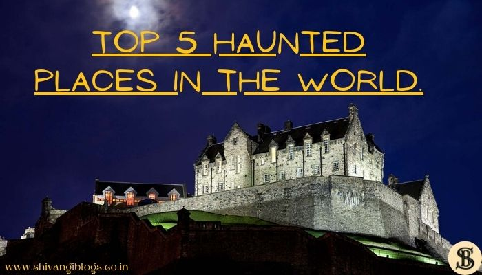 top-haunted-places-in-the-world