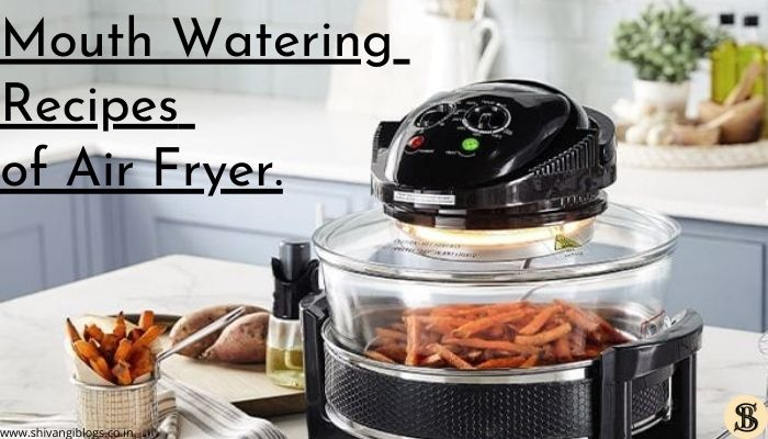 mouth-watering-air-fryer-recipes